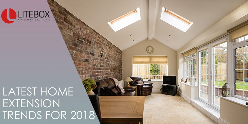 Latest-Home-Extension-Trends-for-2018