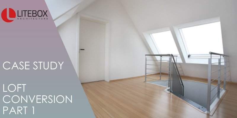 Case-Study-Loft-Conversion-Part-1